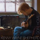 Kenny Wayne Shepherd - Goin' Home -