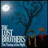The Lost Brothers - The Passing Of The Night -