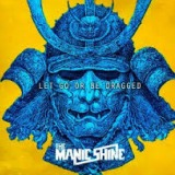 The Manic Shine - Let Go Or Be Dragged -