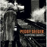 Peggy Seeger - Everything Changes -
