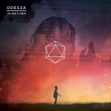 Odesza<br-/>Say-My-Name