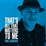 Paul Carrack - That's All That Matters To Me -