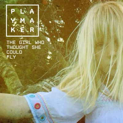 Win-1-of-5-Playmaker---The-Girl-Who-Thought-She-Could-Fly-CDs