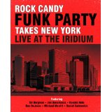 Rock Candy Funk Party - Live at the Iridium New York -