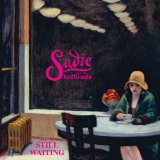 Sadie And The Hotheads - Still Waiting -