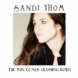 Sandi Thom - Sun Comes Crashing Down -