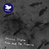 Jessica Sligter - The Fear And The Framing -