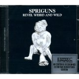 Spriguns - Revel, Weird & Wild / Time Will Pass -