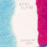 Still Flyin' - Travelin' man -