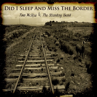 Win-1-of-5-Tom-McRae-and-the-Standing-Band-Did-I-Sleep-and-Miss-the-Border?-CDs