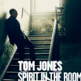 Tom Jones - Spirit In The Room -