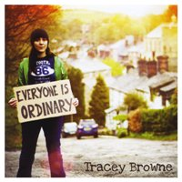 Tracey Browne - Everyone is Ordinary -