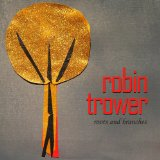Robin Trower - Roots and Branches -