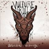 Vulture Kult - Don't Let Rock N' Roll Ruin Your Life -