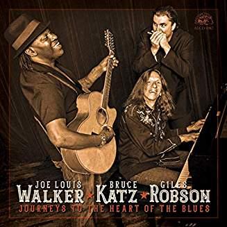 Joe Louis Walker, Bruce Katz, Giles Robson - Journeys To The Heart Of The Blues