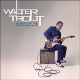 Walter Trout - Blues For The Modern Daze -