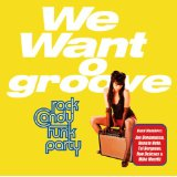 Rock Candy Funk Party - We Want Groove -