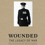 Win-Wouded:-The-Legacy-Of-War-by-Bryan-Adams