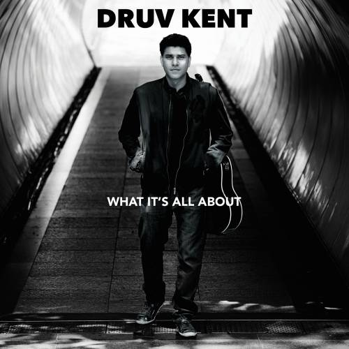 Druv Kent's exclusive audio premiere of new single 'What It's All About'