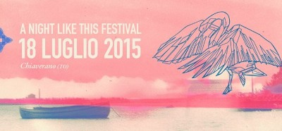 A-Night-Like-This-Festival-2015:-line-up-definitivo