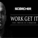 Scorcher-ft-Wretch-32,-Mercston-and-Ari-Work-Get-It